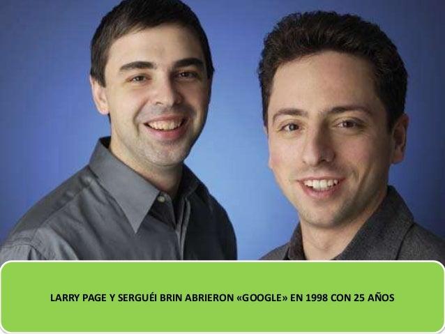 LARRY PAGE Y SERGUÉI BRIN ABRIERON «GOOGLE» EN 1998 CON 25 AÑOS