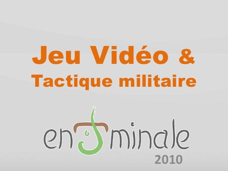 Jeu Vidéo &Tactique militaire<br />2010<br />