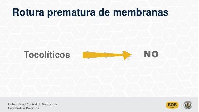 Universidad Central de Venezuela Facultad de Medicina Rotura prematura de membranas NOTocolíticos