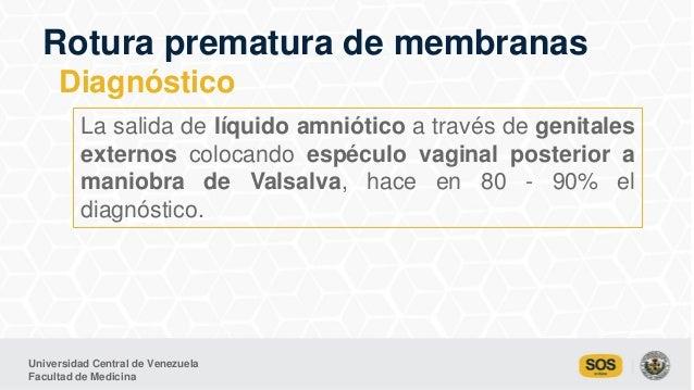 Universidad Central de Venezuela Facultad de Medicina La salida de líquido amniótico a través de genitales externos coloca...