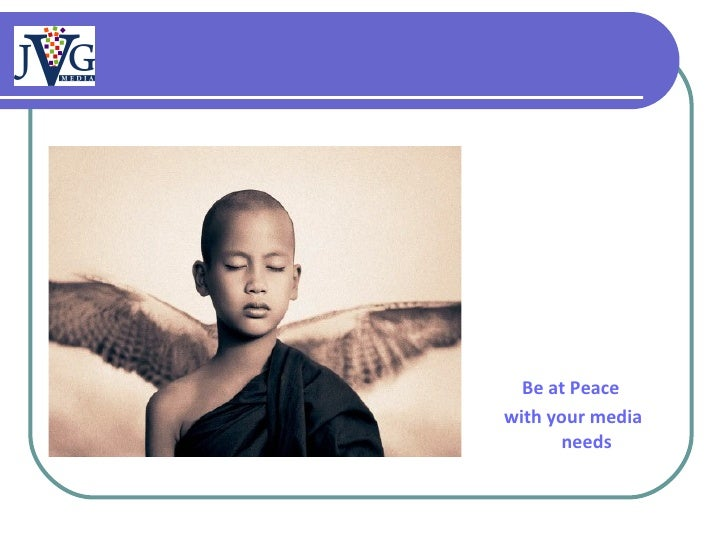 Be at Peace  with your media needs