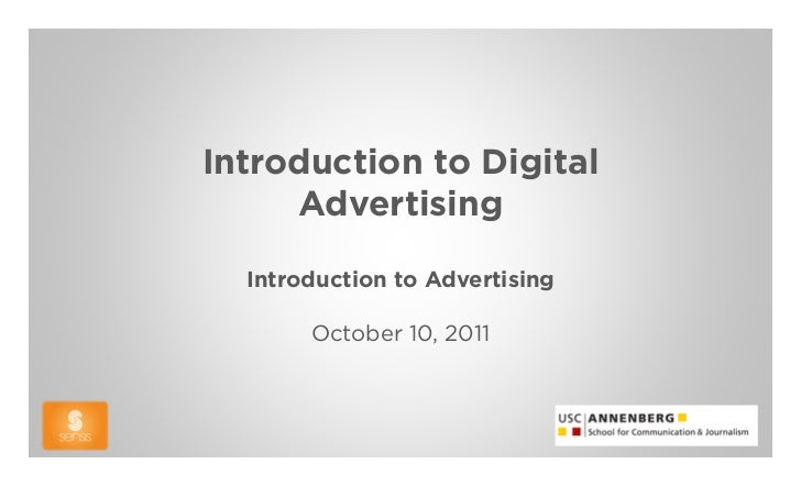 Introduction to Digital     Advertising  Introduction to Advertising       October 10, 2011