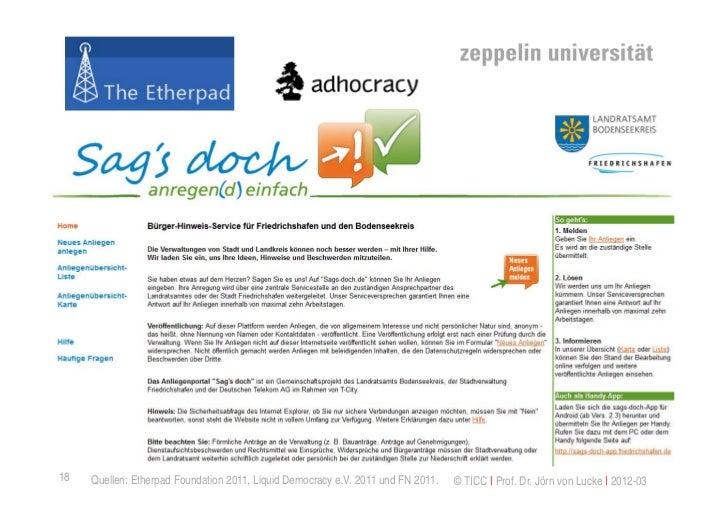 18   Quellen: Etherpad Foundation 2011, Liquid Democracy e.V. 2011 und FN 2011.   © TICC   Prof. Dr. Jörn von Lucke   2012...