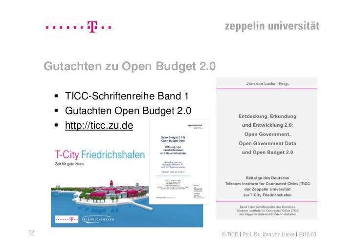 Gutachten zu Open Budget 2.0       TICC-Schriftenreihe Band 1       Gutachten Open Budget 2.0       http://ticc.zu.de  ...