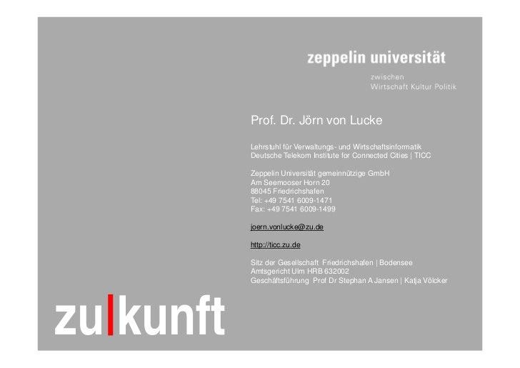 Prof. Dr. Jörn von Lucke                Lehrstuhl für Verwaltungs- und Wirtschaftsinformatik                Deutsche Telek...