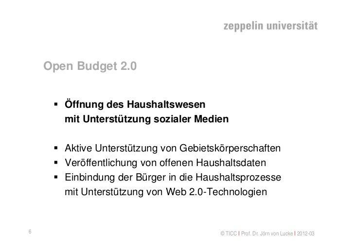 Open Budget 2.0      Öffnung des Haushaltswesen       mit Unterstützung sozialer Medien      Aktive Unterstützung von Ge...