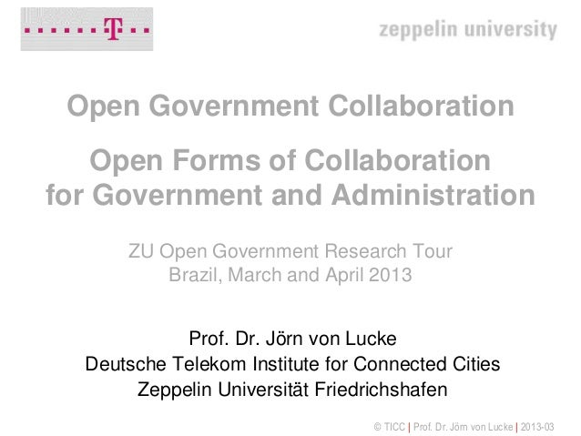 Open Government Collaboration    Open Forms of Collaborationfor Government and Administration      ZU Open Government Rese...