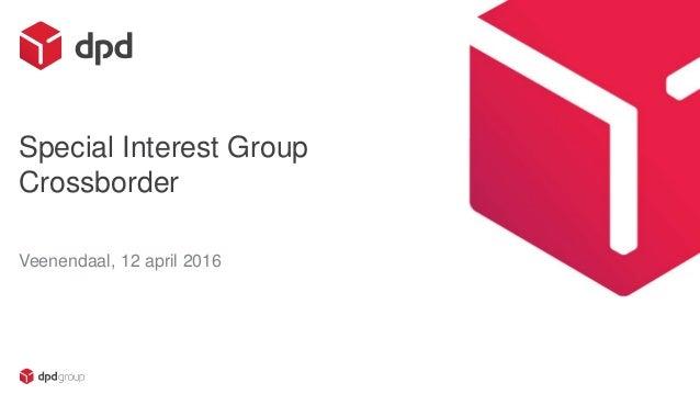 Special Interest Group Crossborder Veenendaal, 12 april 2016 01-04-2016 ###