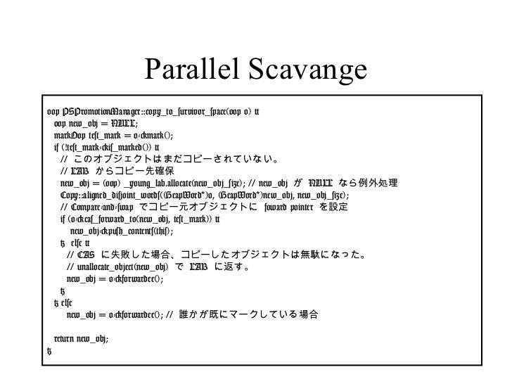 Parallel Scavange oop PSPromotionManager::copy_to_survivor_space(oop o) { oop new_obj = NULL; markOop test_mark = o->mark(...