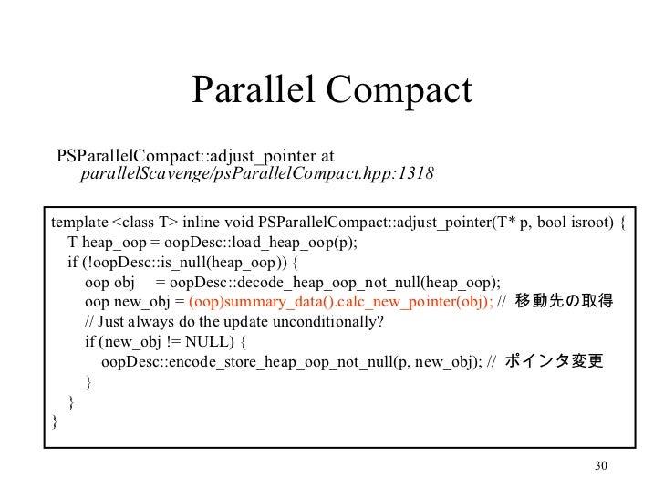 Parallel Compact <ul><li>PSParallelCompact::adjust_pointer at  parallelScavenge/psParallelCompact.hpp:1318 </li></ul>templ...
