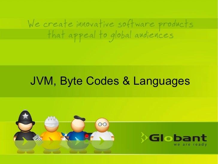 JVM, Byte Codes & Languages