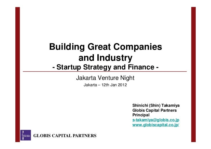 Building Great Companies            and Industry      - Startup Strategy and Finance -               Jakarta Venture Night...