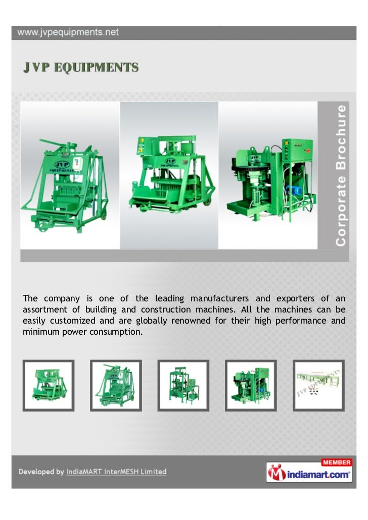 The company is one of the leading manufacturers and exporters of anassortment of building and construction machines. All t...