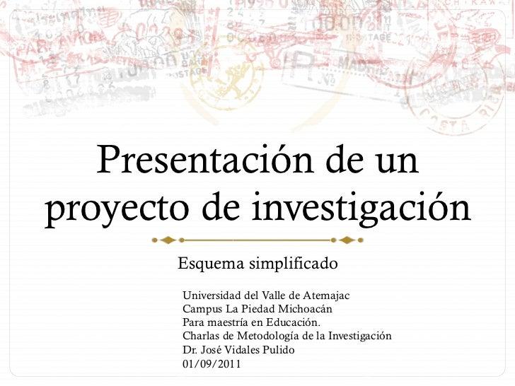 Presentación de unproyecto de investigación       Esquema simplificado        Universidad del Valle de Atemajac        Cam...