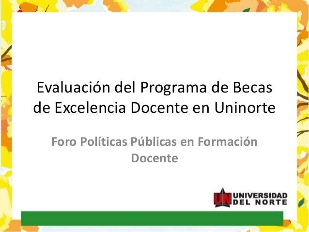 Documento: Evaluación del Programa de Becas de Excelencia Docente en Uninorte