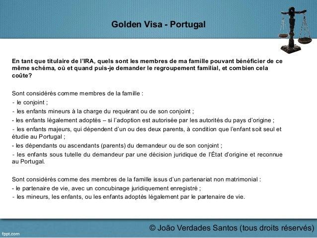 Golden Visa - Portugal En tant que titulaire de l'IRA, quels sont les membres de ma famille pouvant bénéficier de ce même ...