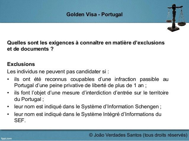 Golden Visa - Portugal Quelles sont les exigences à connaître en matière d'exclusions et de documents ? Exclusions Les ind...