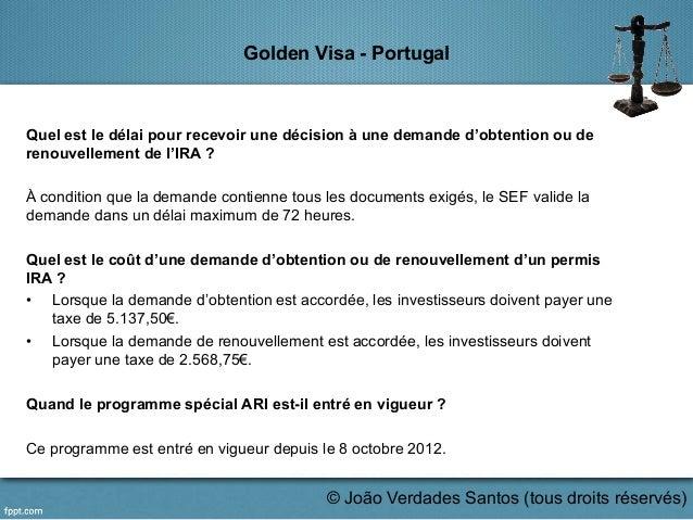 Golden Visa - Portugal Quel est le délai pour recevoir une décision à une demande d'obtention ou de renouvellement de l'IR...