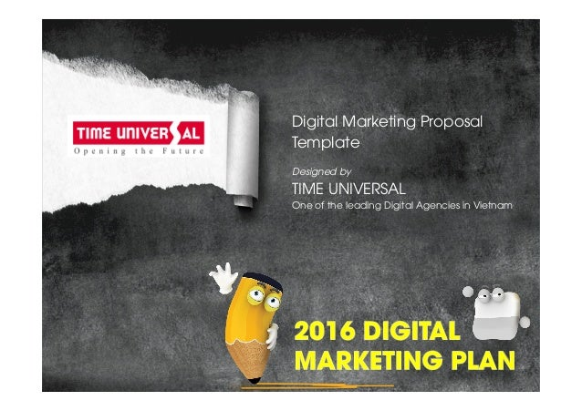 Digital Marketing Proposal Template Designed by TIME UNIVERSAL One of the leading Digital Agencies in Vietnam