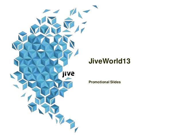 JiveWorld13Promotional Slides