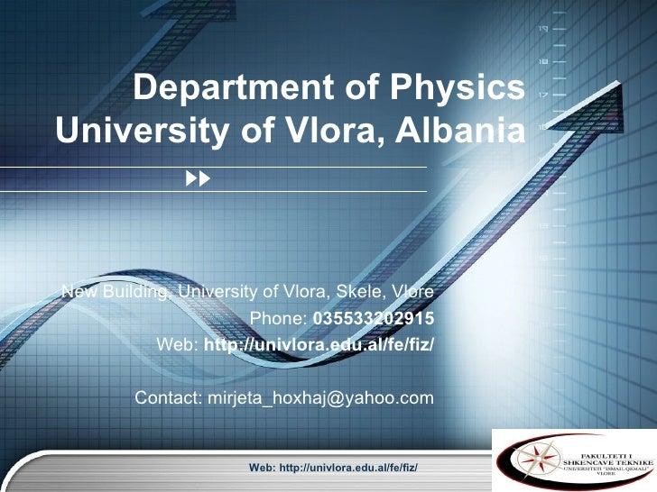 Department of PhysicsUniversity of Vlora, AlbaniaNew Building, University of Vlora, Skele, Vlore                       Pho...