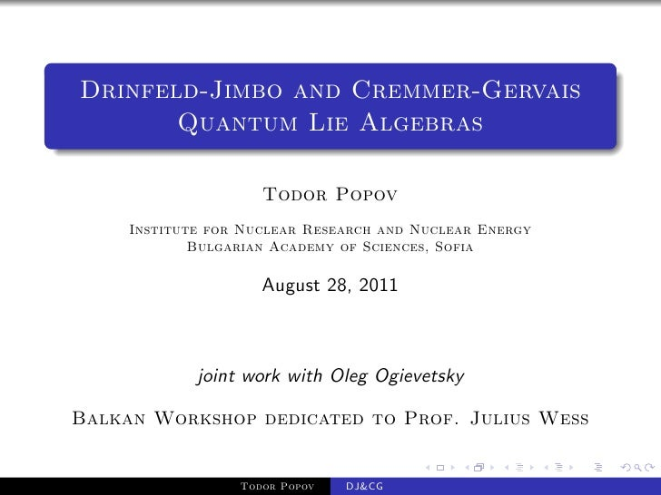Drinfeld-Jimbo and Cremmer-Gervais       Quantum Lie Algebras                     Todor Popov     Institute for Nuclear Re...