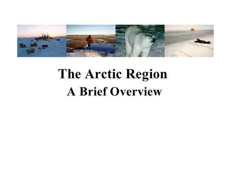 The Arctic Region  A Brief Overview