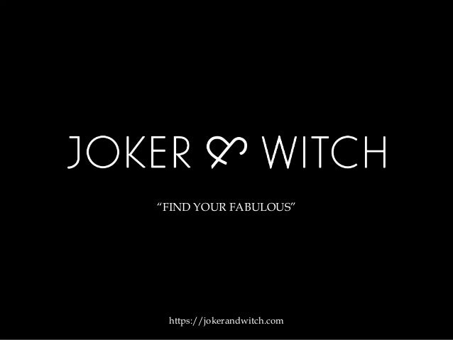 """FIND YOUR FABULOUS"" https://jokerandwitch.com"