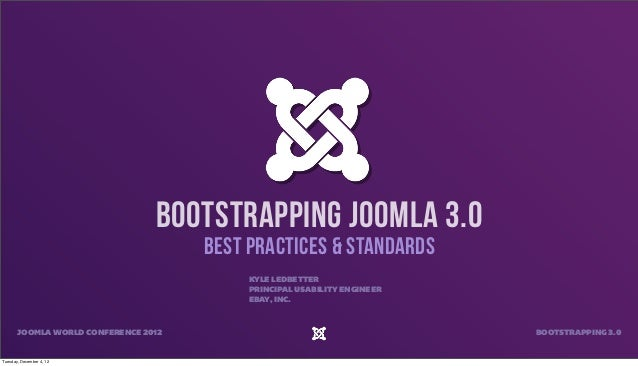 Bootstrapping JOOMLA 3.0                                      Best Practices & Standards                                  ...