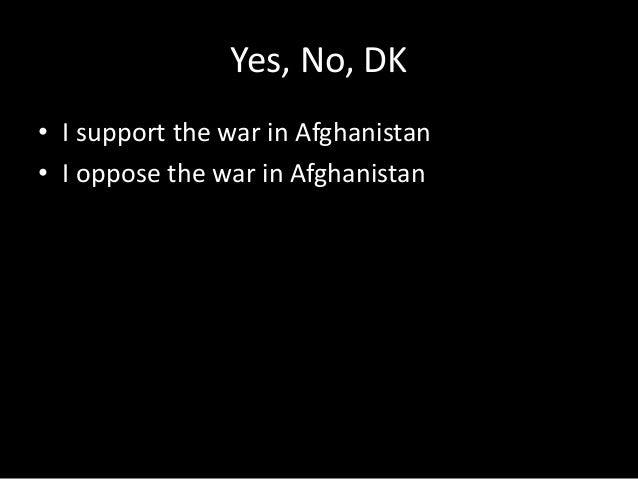Yes, No, DK • I could fight in the British Army in Afghanistan • I could fight against the British Army in Afghanistan