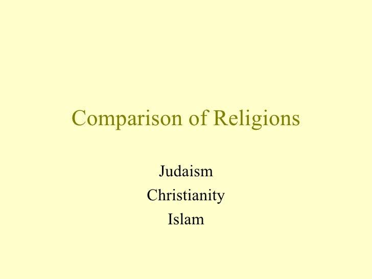 Comparison of Religions Judaism Christianity Islam