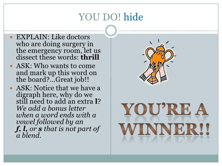 YOU DO! hide EXPLAIN: Like doctors  who are doing surgery in  the emergency room, let us  dissect these words: thrill AS...