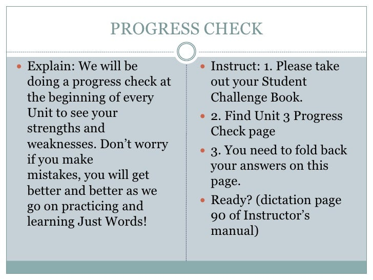 PROGRESS CHECK Explain: We will be         Instruct: 1. Please take doing a progress check at     out your Student the b...