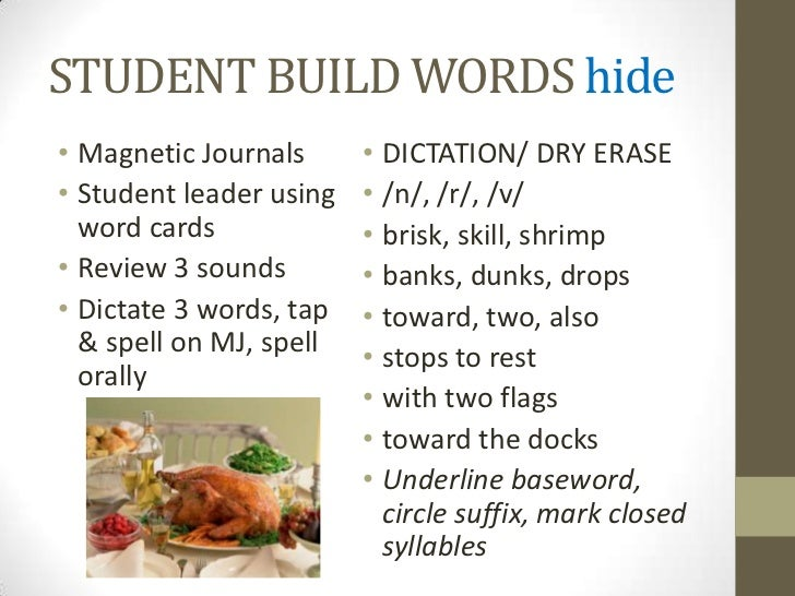STUDENT BUILD WORDS hide• Magnetic Journals      • DICTATION/ DRY ERASE• Student leader using   • /n/, /r/, /v/  word card...