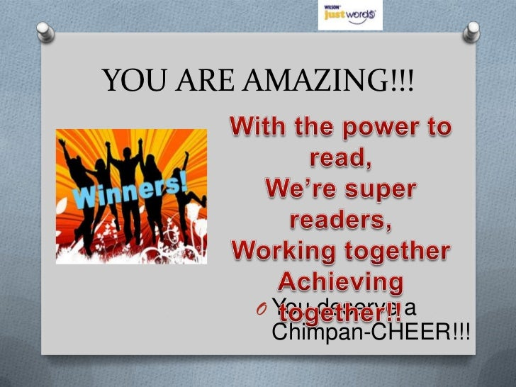 YOU ARE AMAZING!!!        O You deserve a         Chimpan-CHEER!!!