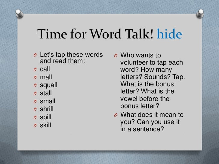 Time for Word Talk! hideO Let's tap these words   O Who wants to    and read them:          volunteer to tap eachO   call ...