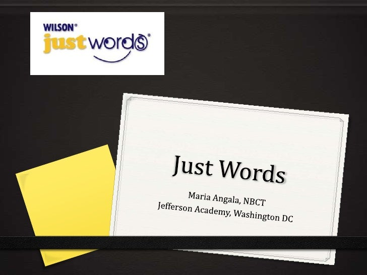 Just Words<br />Maria Angala, NBCT<br />Jefferson Academy, Washington DC<br />