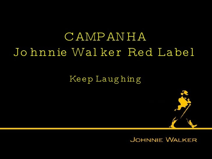CAMPANHA Johnnie Walker Red Label Keep Laughing