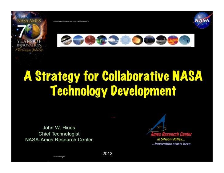 National Aeronautics and Space AdministrationA Strategy for Collaborative NASA     Technology Development                 ...