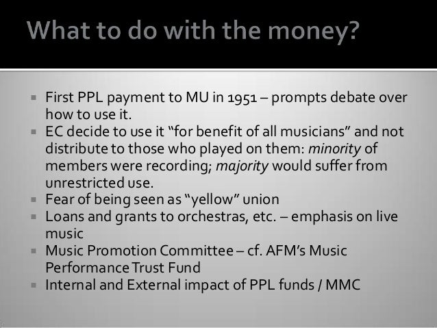 """ First PPL payment to MU in 1951 – prompts debate over how to use it.  EC decide to use it """"for benefit of all musicians..."""