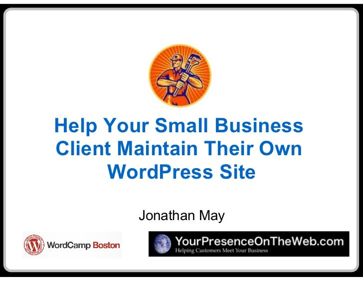 Help Your Small BusinessClient Maintain Their Own     WordPress Site        Jonathan May