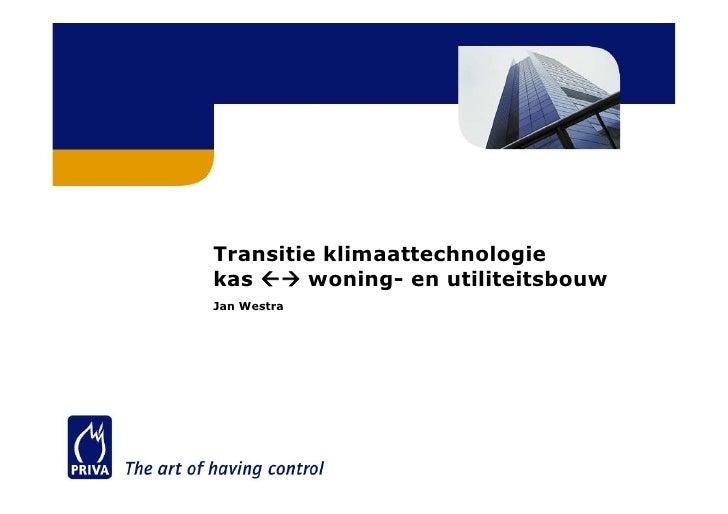 Transitie klimaattechnologie kas  woning- en utiliteitsbouw Jan Westra
