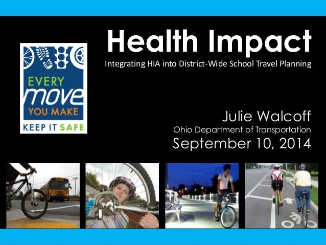 Health Impact  Integrating HIA into District-Wide School Travel Planning  Julie Walcoff  Ohio Department of Transportation...