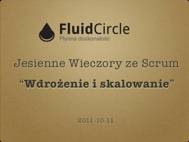 """Jesienne Wieczory ze Scrum""""Wdrożenie i skalowanie""""          2011-10-11"""