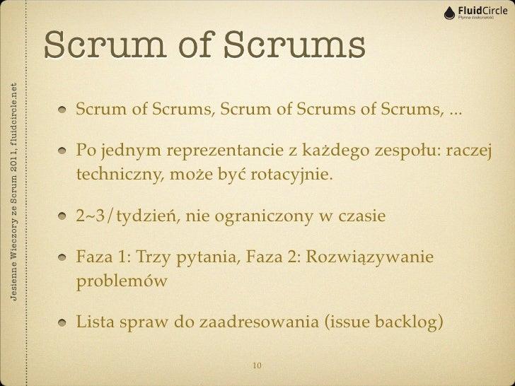 Scrum of ScrumsJesienne Wieczory ze Scrum 2011, fluidcircle.net                                                    Scrum o...
