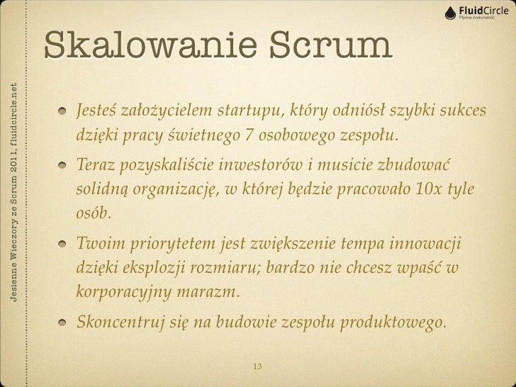 Skalowanie ScrumJesienne Wieczory ze Scrum 2011, fluidcircle.net                                                    Jesteś...