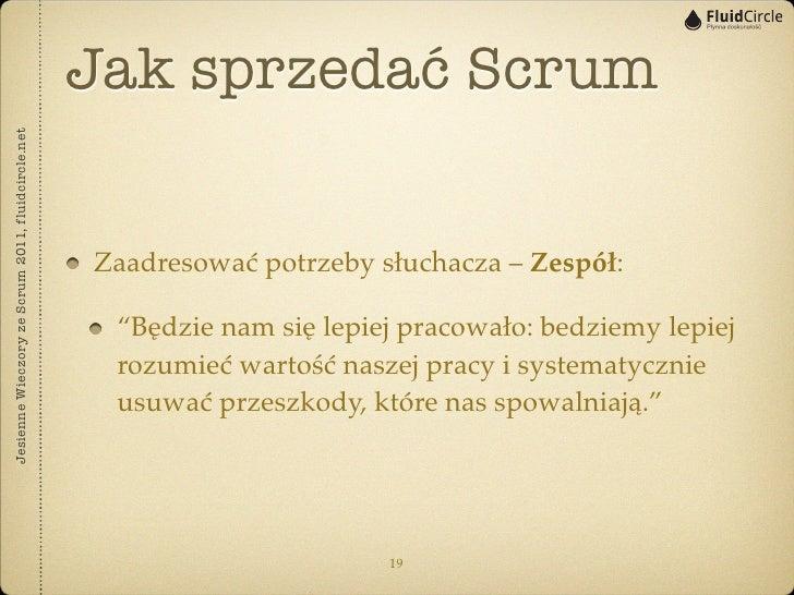 Jak sprzedać ScrumJesienne Wieczory ze Scrum 2011, fluidcircle.net                                                   Zaadr...