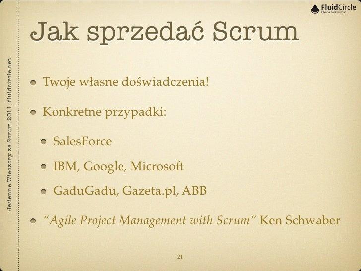Jak sprzedać ScrumJesienne Wieczory ze Scrum 2011, fluidcircle.net                                                   Twoje...