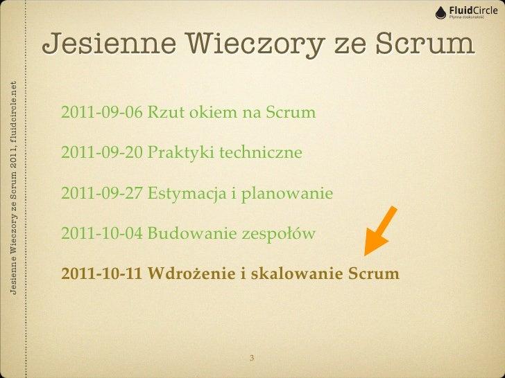 Jesienne Wieczory ze ScrumJesienne Wieczory ze Scrum 2011, fluidcircle.net                                                ...