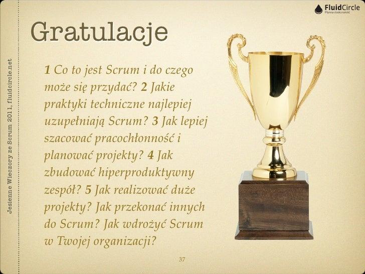 GratulacjeJesienne Wieczory ze Scrum 2011, fluidcircle.net                                                    1 Co to jest...